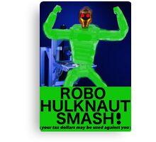 ROBO HULKNAUT SMASH! Canvas Print