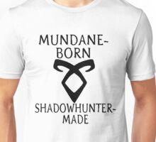 mundane born Unisex T-Shirt