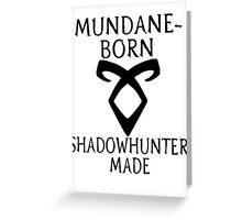 mundane born Greeting Card