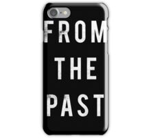 From The Past iPhone Case/Skin