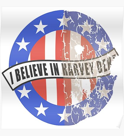 I Believe In Harvey Dent Poster