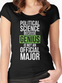 Political Science - Genius is Not an Official Major Women's Fitted Scoop T-Shirt