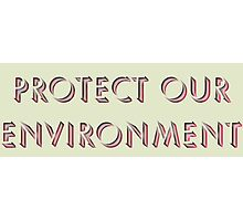 Protect Environment Photographic Print