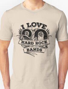 I love 80s Hard Rock Bands Unisex T-Shirt