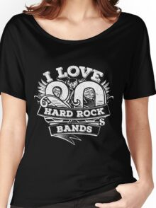 I love 80s Hard Rock Bands Women's Relaxed Fit T-Shirt