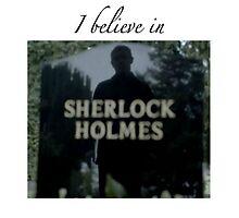 I Believe in Sherlock Holmes by CasanDean