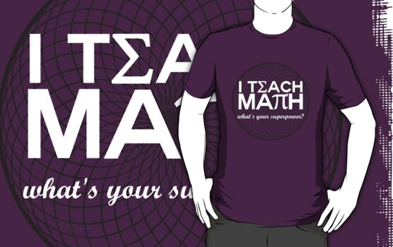 I Teach Math by Madex