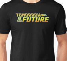 Tomorrow Is The Future Unisex T-Shirt