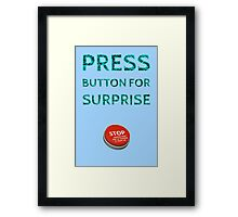Press Button for Surprise Framed Print