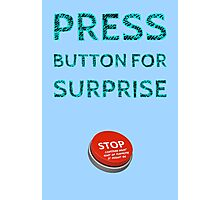 Press Button for Surprise Photographic Print