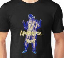 Apocalypse. Now? Unisex T-Shirt