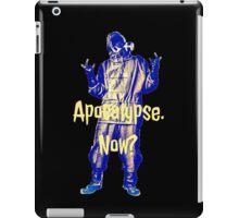 Apocalypse. Now? iPad Case/Skin