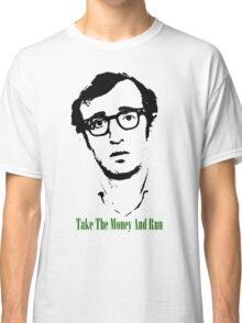 TAKE THE MONEY AND RUN -WOODY ALLEN- Classic T-Shirt