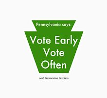 Vote Early, Vote Often Unisex T-Shirt