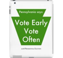Vote Early, Vote Often iPad Case/Skin