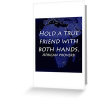 Hold a True Friend - African Proverb Greeting Card