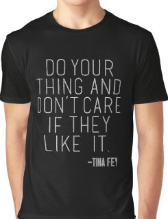 Tina Fey Quote Graphic T-Shirt