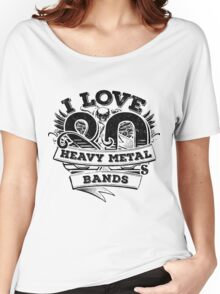 I love 80s Heavy Metal Bands Women's Relaxed Fit T-Shirt