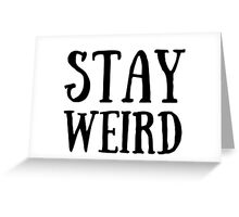 Stay Weird #1 Greeting Card