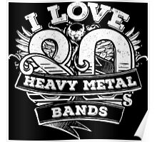 I love 80s Heavy Metal Bands Poster