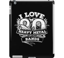 I love 80s Heavy Metal Bands iPad Case/Skin