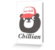no chill bear Greeting Card