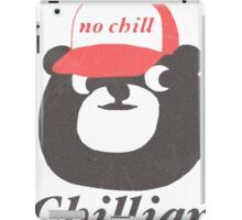 no chill bear iPad Case/Skin