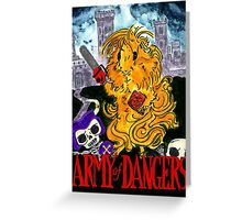 Army of Dangers Greeting Card