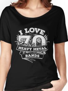 I love 70s Heavy Metal Bands Women's Relaxed Fit T-Shirt