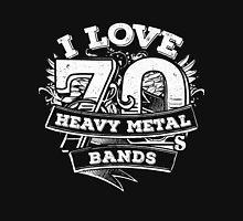 I love 70s Heavy Metal Bands Unisex T-Shirt