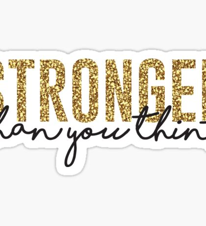 Stronger than you think Sticker
