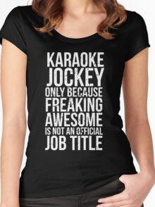 Karaoke Jockey - Freaking Awesome Women's Fitted Scoop T-Shirt
