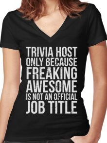 Trivia Host - Freaking Awesome Women's Fitted V-Neck T-Shirt