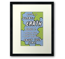 Welcome to Earth! Framed Print