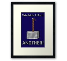 I like this drink - ANOTHER! Framed Print