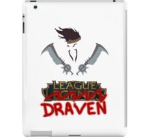Welcome to the League of Draven! iPad Case/Skin