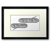 Ring ze bell once? Framed Print