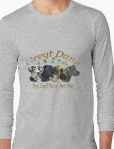 Great Dane Can't Have Just One Long Sleeve T-Shirt