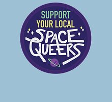 Support Your Local Space Queers Unisex T-Shirt