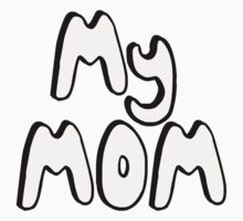 MY MOM! by Shayera