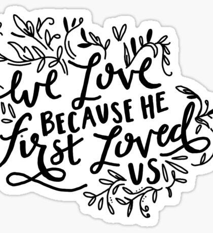 1 John 4:19 Verse Sticker