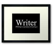 "Writer (Writing is a product of reading.) From the ""Dress As You Are"" collection. Framed Print"