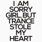 I Am Sorry Girl, But Trance Stole My Heart by DropBass