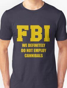 FBI do not employ cannibals T-Shirt