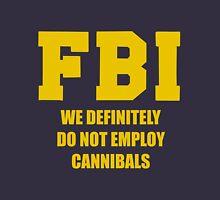FBI do not employ cannibals Unisex T-Shirt