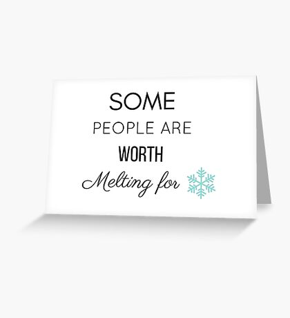 Some People Are Worth Melting For Greeting Card