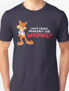 What Could PAWsibly Go Wrong? Unisex T-Shirt