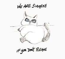 We are Siamese if you don't please Unisex T-Shirt