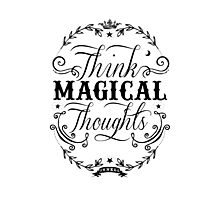 Think Magical Thoughts Photographic Print