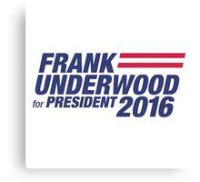 Fran Underwood For President 2016 Canvas Print